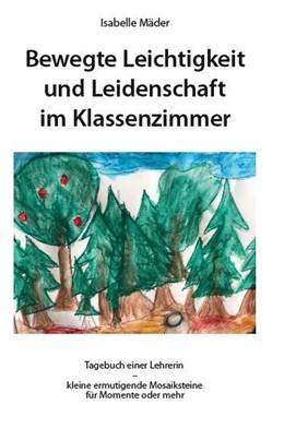 Abbildung von Mäder   Bewegte Leichtigkeit und Leidenschaft im Klassenzimmer.   1. Auflage   2019   beck-shop.de