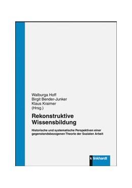 Abbildung von Hoff / Bender-Junker / Kraimer   Rekonstruktive Wissensbildung   2019   Historische und systematische ...