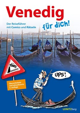 Abbildung von Pongracz | Venedig für dich! | 5., überarbeitete und aktualisierte Auflage | 2019 | Der Reiseführer mit Comics und...