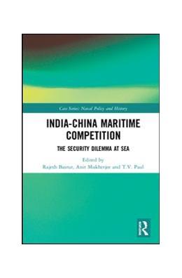 Abbildung von Basrur / Mukherjee / Paul | India-China Maritime Competition | 2019 | The Security Dilemma at Sea