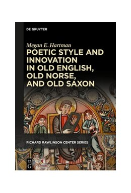 Abbildung von Hartman | Poetic Style and Innovation in Old English, Old Norse, and Old Saxon | 1. Auflage | 2020 | beck-shop.de