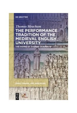 Abbildung von Meacham | The Performance Tradition of the Medieval English University | 2020 | The Works of Thomas Chaundler
