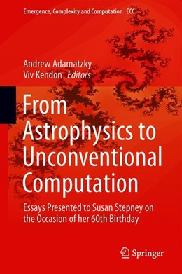 Abbildung von Adamatzky / Kendon | From Astrophysics to Unconventional Computation | 1st ed. 2020 | 2019 | Essays Presented to Susan Step... | 35