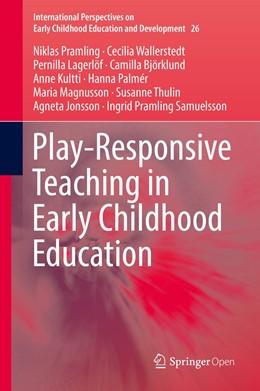 Abbildung von Pramling / Wallerstedt / Lagerlöf | Play-Responsive Teaching in Early Childhood Education | 1st ed. 2019 | 2019 | 26