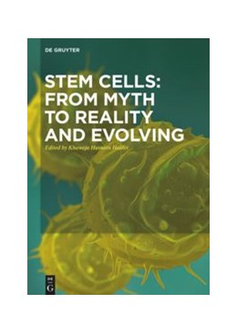 Abbildung von Haider | Stem Cells: From Myth to Reality and Evolving | 1. Auflage | 2019 | beck-shop.de