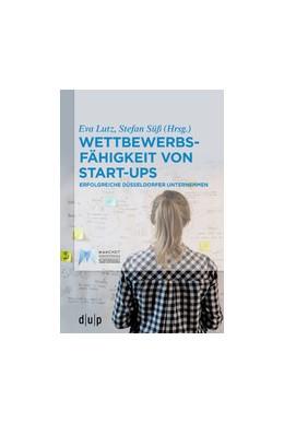 Abbildung von Lutz / Süß | Wettbewerbsfähigkeit von Start-ups | 1. Auflage | 2020 | beck-shop.de