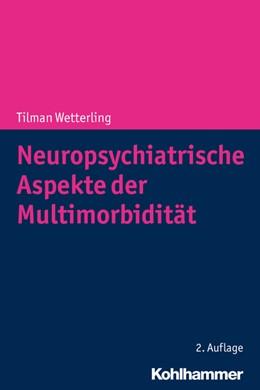 Abbildung von Wetterling | Neuropsychiatrische Aspekte der Multimorbidität | 2. Auflage | 2019
