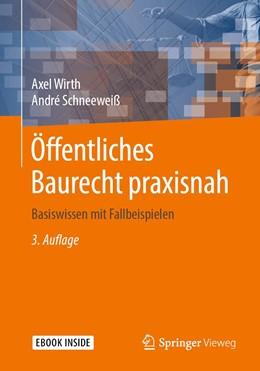 Abbildung von Wirth / Schneeweiß   Öffentliches Baurecht praxisnah   3., akt. Aufl. 2019   2019   Basiswissen mit Fallbeispielen