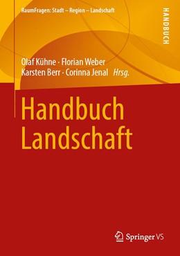Abbildung von Kühne / Weber / Berr / Jenal | Handbuch Landschaft | 2019