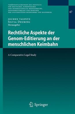 Abbildung von Taupitz / Deuring | Rechtliche Aspekte der Genom-Editierung an der menschlichen Keimbahn | 2019 | A Comparative Legal Study | 47