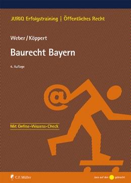 Abbildung von Weber / Köppert   Baurecht Bayern   4. Auflage   2019   beck-shop.de
