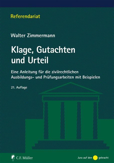 Abbildung von Zimmermann | Klage, Gutachten und Urteil | 21., neu bearbeitete Auflage | 2019