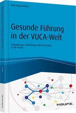 Abbildung von Mattes | Gesunde Führung in der VUCA-Welt | 2020 | Orientierung, Entwicklung und ...