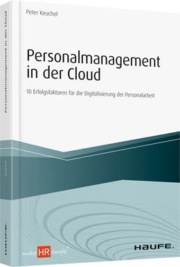 Abbildung von Keuchel | Personalmanagement in der Cloud | 2019 | 10 Erfolgsfaktoren für die Dig...
