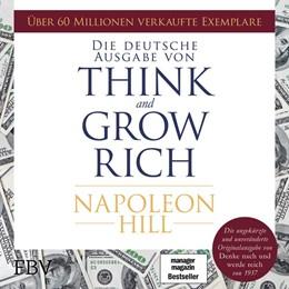 Abbildung von Hill | Think and Grow Rich – Deutsche Ausgabe | 2018 | Die ungekürzte und unverändert...