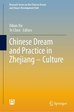 Abbildung von Xie / Chen | Chinese Dream and Practice in Zhejiang – Culture | 1st ed. 2019 | 2019