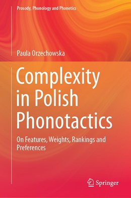 Abbildung von Orzechowska | Complexity in Polish Phonotactics | 1st ed. 2019 | 2019 | On Features, Weights, Rankings...