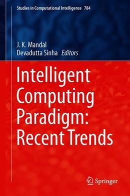 Abbildung von Mandal / Sinha   Intelligent Computing Paradigm: Recent Trends   1st ed. 2020   2019   784