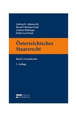 Abbildung von Adamovich / Funk / Holzinger | Österreichisches Staatsrecht Band 03 | 3. Auflage | 2019 | Band 3: Grundrechte