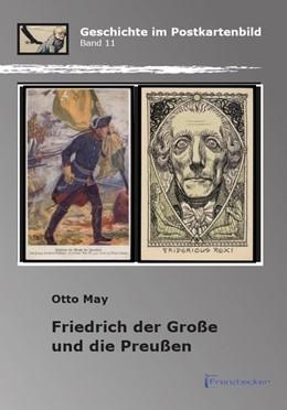 Abbildung von May | Friedrich der Große und die Preußen | 2019 | Geschichte im Postkartenbild