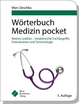 Abbildung von Deschka | Wörterbuch Medizin pocket : Kleines Lexikon - medizinische Fachbegriffe , Fremdwörter und Terminologie | aktual. Aufl | 2019