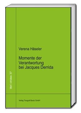 Abbildung von Häseler | Momente der Verantwortung bei Jacques Derrida | 1. Auflage | 2019 | beck-shop.de