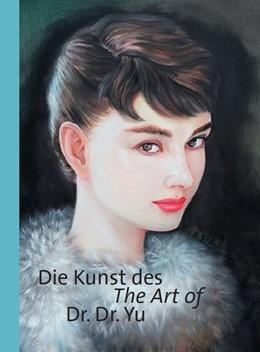 Abbildung von Yu | ie Kunst des Dr. Dr. Yu / The Art of Dr. Dr. Yu | 2019