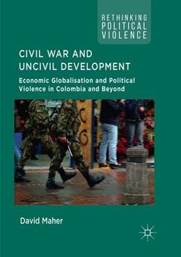 Abbildung von Maher | Civil War and Uncivil Development | 1. Auflage | 2019 | beck-shop.de