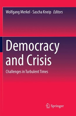 Abbildung von Merkel / Kneip | Democracy and Crisis | Softcover reprint of the original 1st ed. 2018 | 2019 | Challenges in Turbulent Times