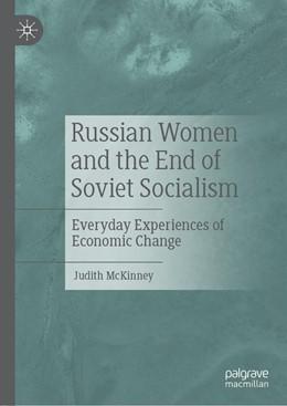 Abbildung von McKinney | Russian Women and the End of Soviet Socialism | 1st ed. 2020 | 2019 | Everyday Experiences of Econom...