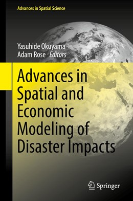 Abbildung von Okuyama / Rose | Advances in Spatial and Economic Modeling of Disaster Impacts | 1st ed. 2019 | 2019