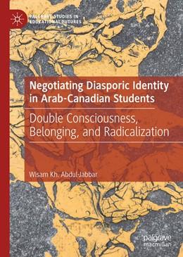 Abbildung von Abdul-Jabbar | Negotiating Diasporic Identity in Arab-Canadian Students | 1st ed. 2019 | 2019 | Double Consciousness, Belongin...