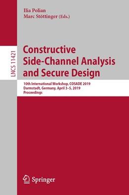 Abbildung von Polian / Stöttinger   Constructive Side-Channel Analysis and Secure Design   1st ed. 2019   2019   10th International Workshop, C...