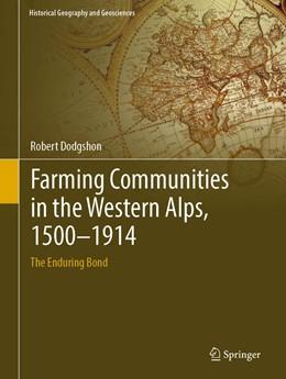 Abbildung von Dodgshon | Farming Communities in the Western Alps, 1500–1914 | 1st ed. 2019 | 2019 | The Enduring Bond