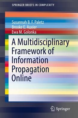 Abbildung von Paletz / Auxier   A Multidisciplinary Framework of Information Propagation Online   1. Auflage   2019   beck-shop.de