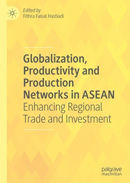 Abbildung von Hastiadi | Globalization, Productivity and Production Networks in ASEAN | 1st ed. 2019 | 2019 | Enhancing Regional Trade and I...