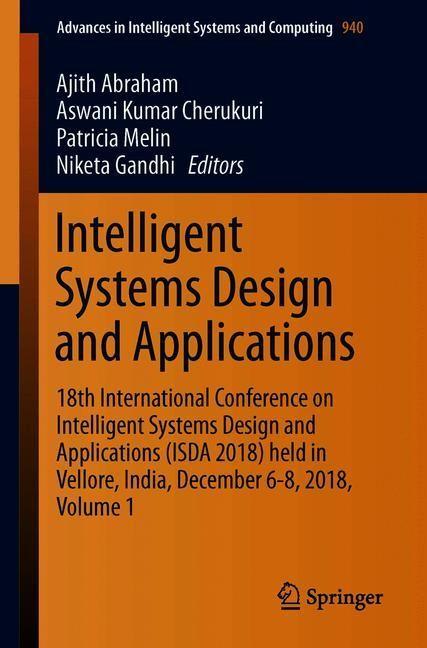 Intelligent Systems Design and Applications   Abraham / Cherukuri / Melin / Gandhi   1st ed. 2020, 2019   Buch (Cover)