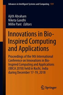 Abbildung von Abraham / Gandhi / Pant | Innovations in Bio-Inspired Computing and Applications | 1st ed. 2019 | 2019 | Proceedings of the 9th Interna... | 939
