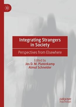 Abbildung von Platenkamp / Schneider | Integrating Strangers in Society | 1st ed. 2019 | 2019 | Perspectives from Elsewhere