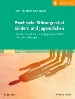 Abbildung von Steinhausen | Psychische Störungen bei Kindern und Jugendlichen | 9. Auflage | 2019 | Lehrbuch der Kinder- und Jugen...