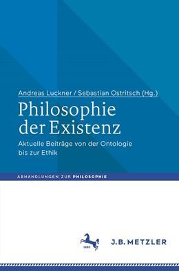 Abbildung von Luckner / Ostritsch | Philosophie der Existenz | 1. Auflage | 2019 | beck-shop.de