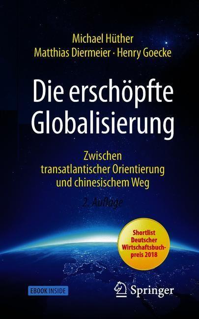 Abbildung von Hüther / Diermeier / Goecke   Die erschöpfte Globalisierung   2., aktualisierte Auflage   2019