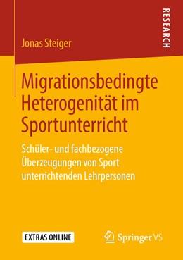 Abbildung von Steiger | Migrationsbedingte Heterogenität im Sportunterricht | 2019 | Schüler- und fachbezogene Über...