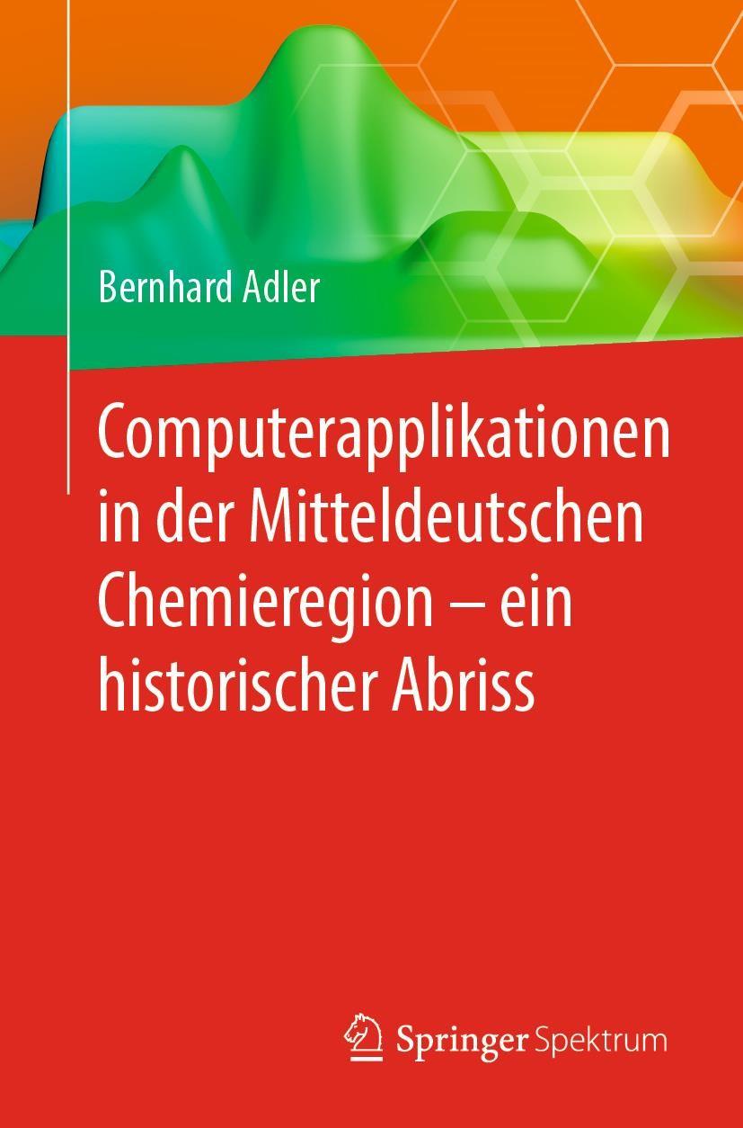 Abbildung von Adler | Computerapplikationen in der Mitteldeutschen Chemieregion – ein historischer Abriss | 2019