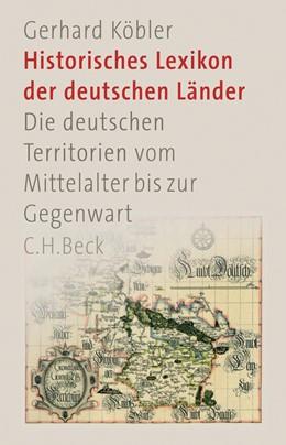 Abbildung von Köbler, Gerhard | Historisches Lexikon der deutschen Länder | 1. Auflage | 2019 | beck-shop.de