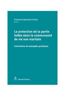 Abbildung von Ranzanici Ciresa | La protection de la partie faible dans la communauté de vie non maritale | 1. Auflage | 2019 | beck-shop.de