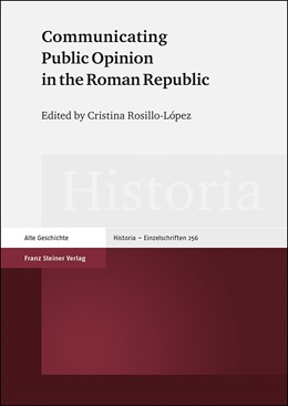 Abbildung von Rosillo-López | Communicating Public Opinion in the Roman Republic | 1. Auflage | 2019 | beck-shop.de