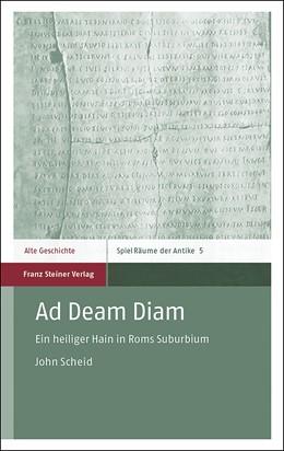 Abbildung von Scheid | Ad Deam Diam | 2019 | Ein heiliger Hain in Roms Subu... | 5