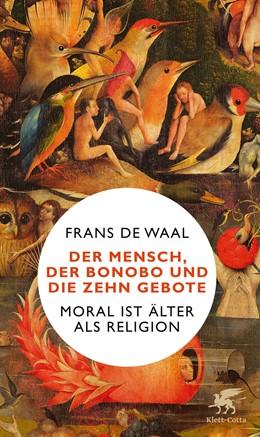 Abbildung von de Waal | Der Mensch, der Bonobo und die Zehn Gebote | 4. Auflage | 2019 | beck-shop.de
