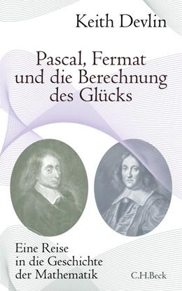 Abbildung von Devlin, Keith | Pascal, Fermat und die Berechnung des Glücks | 1. Auflage | 2009 | beck-shop.de